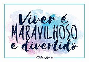 VIVER É MARAVILHOSO E DIVERTIDO
