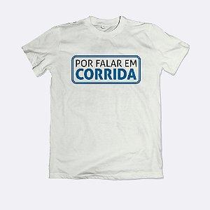 Camiseta Por Falar em Corrida