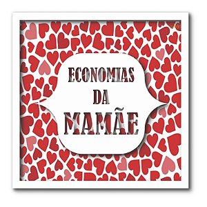Quadro Cofre Economias da Mamãe Feliz Dia Das Mães