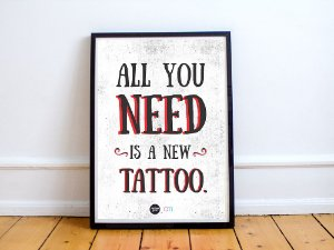 Quadro All You Need Is a Tattoo