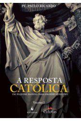 A Resposta Católica - 3 Edição