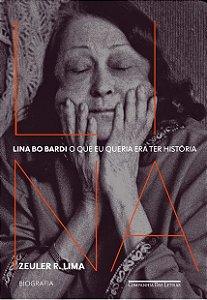 LINA BO BARDI - O QUE EU QUERIA ERA TER HISTORIA