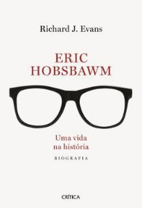 ERIC HOBSBAWM - UMA VIDA NA HISTORIA