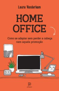 HOME OFFICE - COMO SE ADAPTAR SEM PERDER A CABECA NEM AQUELA PROMOCA