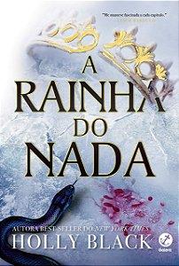 A RAINHA DO NADA