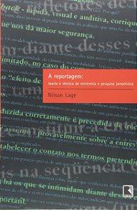 A REPORTAGEM - TEORIA E TECNICA DE ENTREVISTA E PESQUISA JORNALISTICA