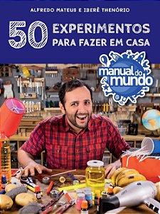 50 EXPERIENCIAS PARA FAZER EM CASA - MANUAL DO MUNDO