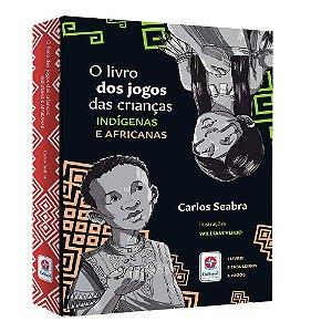 O LIVRO DOS JOGOS DAS CRIANCAS INDIGENAS E AFRICANAS
