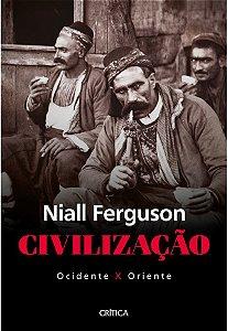 CIVILIZACAO - OCIDENTE X ORIENTE - NOVA EDICAO