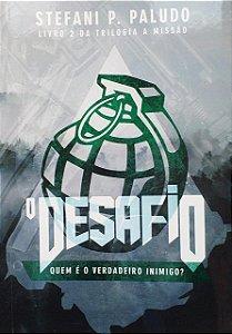 O DESAFIO - TRILOGIA A MISSAO VOL. 2