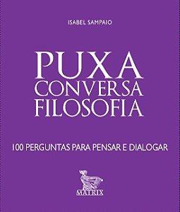 PUXA CONVERSA FILOSOFIA