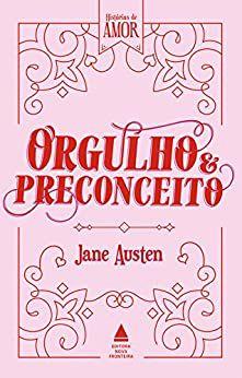 HISTORIAS DE AMOR - ORGULHO E PRECONCEITO