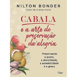CABALA E A ARTE DE PRESERVACAO DA ALEGRIA