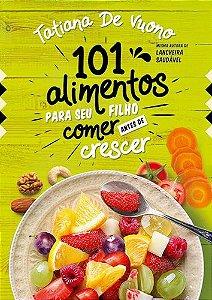 101 Alimentos Para Seu Filho Comer Antes de Crescer