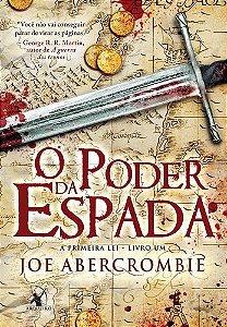 O PODER DA ESPADA - A PRIMEIRA LEI - LIVRO 1