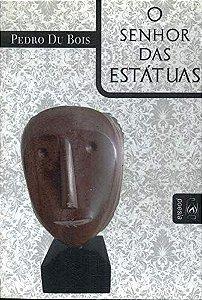 O SENHOR DAS ESTATUAS