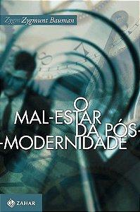 O MAL-ESTAR DA PÓS-MODERNIDADE