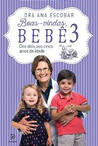 BOAS VINDAS BEBE 3 DOS DOIS AOS CINCO ANOS DE IDADE