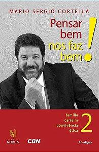 PENSAR BEM NOS FAZ BEM! 2 - FAMILIA, CARREIRA, CONVIVENCIA,