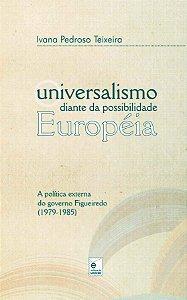 O UNIVERSALISMO DIANTE DA POSSIBILIDADE EUROPEIA