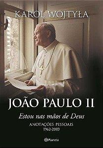 JOÃO PAULO II ESTOU NAS MÃOS DE DEUS