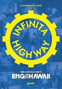INFINITA HIGHWAY UMA CARONA COM OS ENGENHEIROS DO HAWAI