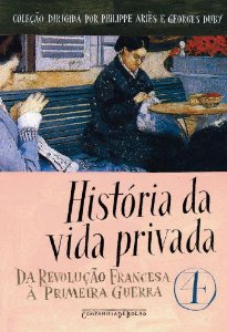 HISTÓRIA DA VIDA PRIVADA VOL. 4