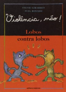 Violência, não!: Lobos contra lobos