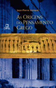 AS ORIGENS DO PENSAMENTO GREGO