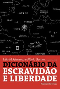 DICIONARIO DA ESCRAVIDÃO E LIBERDADE