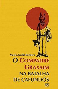 O COMPADRE GRAXAIM NA BATALHA DE CAFUNDOS