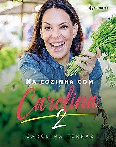 NA COZINHA COM CAROLINA VOLUME-2