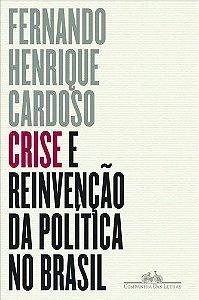 CRISE E REINVENÇÃO DA POLITICA NO BRASIL