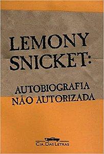 LEMON SNICKET: AUTOBIOGRAFIA NAO AUTORIZADA