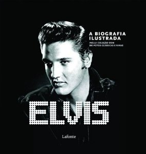 Elvis - A Biografia Ilustrada