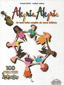 ALEGRIA ALEGRIA - AS MAIS BELAS CANCOES DE NOSSA INFANCIA