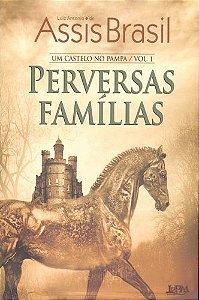 PERVERSAS FAMÍLIAS - UM CASTELO NO PAMPA VOL. 1