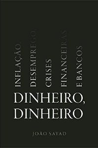 DINHEIRO, DINHEIRO - INFLAÇÃO, DESEMPREGO, CRISES