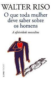 O QUE TODA MULHER DEVE SABER SOBRE OS HOMENS - 1165