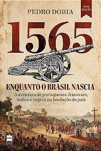 1565 ENQUANTO O BRASIL NASCIA