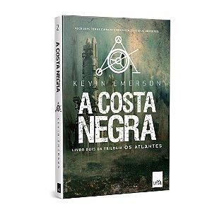 A COSTA NEGRA - V2 DA TRIOLOGIA OS ATLANTES