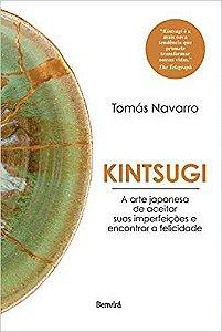 Kintsugi - A Arte Japonesa de Aceitar Suas Imperfeições e Encontrar a Felicidade