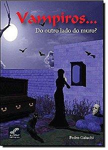 VAMPIROS ...DO OUTRO LADO DO MURO?