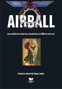AIRBALL - UMA ANALISE DA COBERTURA JORNALISTICA DA NBA NA IN