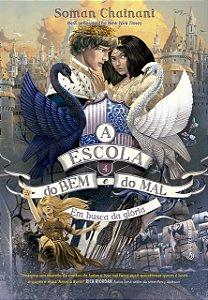 A ESCOLA DO BEM E DO MAL - EM BUSCA DA GLORIA VOLUME 4