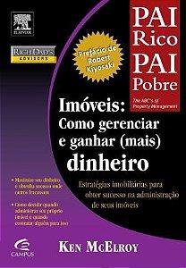 PAI RICO PAI POBRE - IMOVEIS COMO GERENCIAR E GANHAR ( MAIS ) DINHEIRO