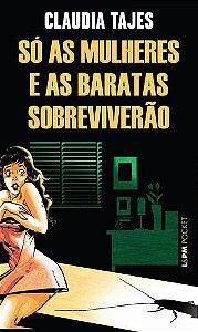 SO AS MULHERES E AS BARATAS SOBREVIVERAO - 1055