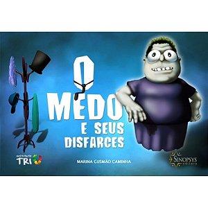 O MEDO E SEUS DESFARCES