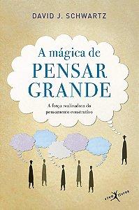 A MAGICA DE PENSAR GRANDE EDICAO BOLSO