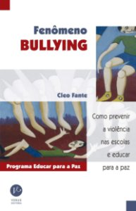 FENÔMENO BULLYNG COMO PREVENIR A VIOLÊNCIA NAS ESCOLA E EDUCAR PARA A PAZ